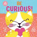 Be Curious  an Oh Joy  Story