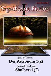 Significant Fiction I: Der Astronom 1(2) - Sha'hon 1(2)