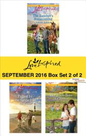Harlequin Love Inspired September 2016 - Box Set 2 of 2: The Rancher's Homecoming\Falling for the Single Dad\Her Texas Hero