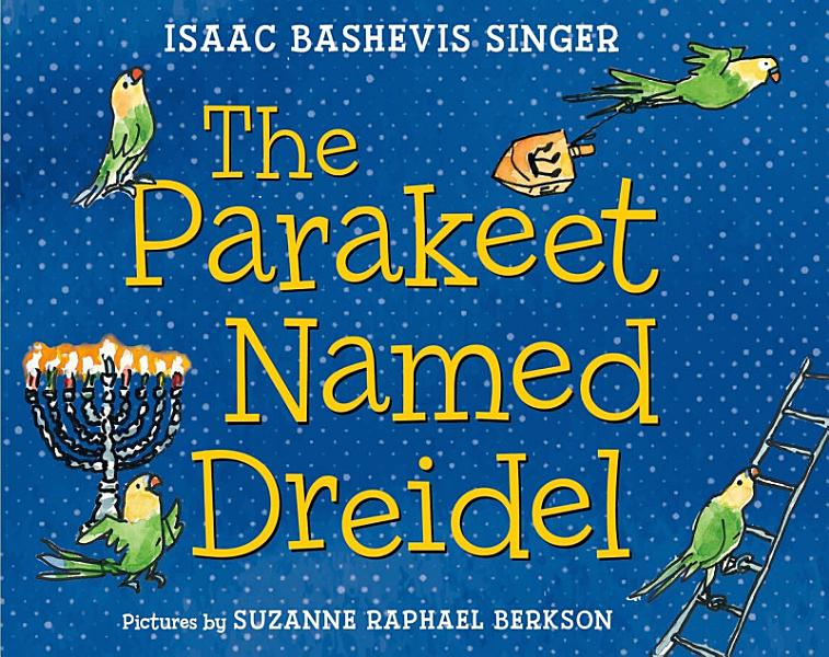Download The Parakeet Named Dreidel Book