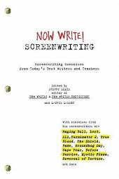 Now Write! Screenwriting: Screenwriting Exercises from Today's Best Writers and Teachers