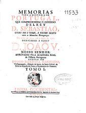 Memorias para a historia de Portugal que comprehendem o governo del rey D. Sebastia? ...: do anno de 1554 até o anno de 1561 ...
