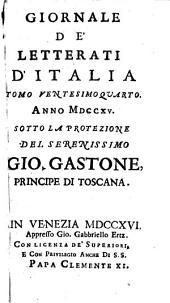 Giornale de'Letterati d'Italia Tomo Ventesimoquarto. Anno MDCCXV. Sotto La Protezione. Del Serenissimo Gio. Gastone, Principe Di Toscana: Volume 24