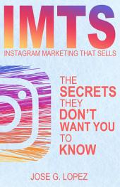 Instagram Marketing That Sells: The Secrets They Don't Want You To Know