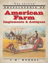 Encyclopedia of American Farm Implements & Antiques: Edition 2