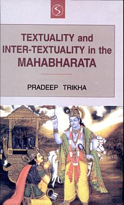 Textuality and Inter textuality in the Mahabharata