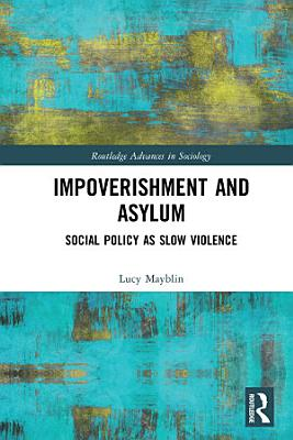 Impoverishment and Asylum