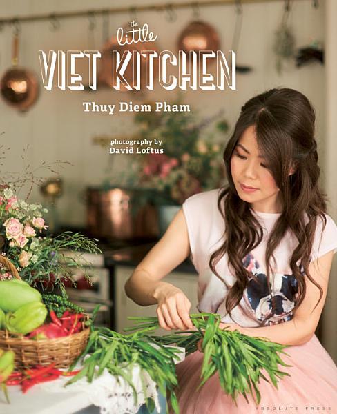 Download The Little Viet Kitchen Book