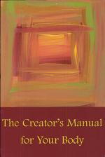 The Creator's Manual for Your Body