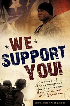 We Support You Letters of Encouragement for Our Troops Serving in Iraq and Afghanistan PDF