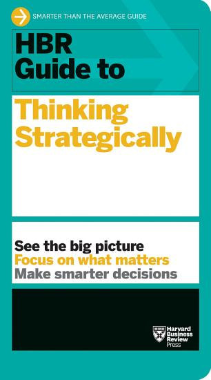 HBR Guide to Thinking Strategically  HBR Guide Series  PDF
