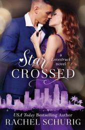 Star Crossed: A Lovestruck Novel