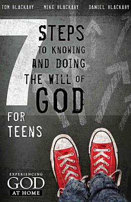 7 Steps to Knowing  Doing and Experiencing the Will of God