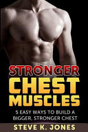 Stronger Chest Muscles