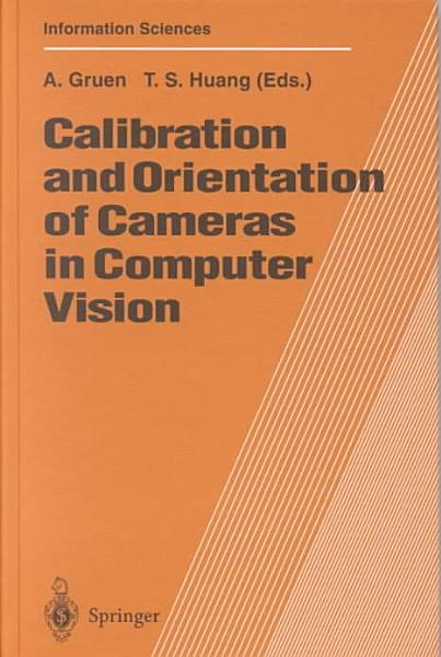 Download Calibration and Orientation of Cameras in Computer Vision Book