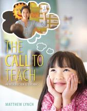 The Call to Teach: An Introduction to Teaching