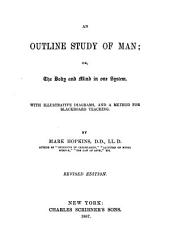 An Outline Study of Man, Or, The Body and Mind in One System: With Illustrative Diagrams, and a Method for Blackboard Teaching