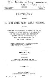 Report ... of the United States Pacific Railway Commission [and Testimony Taken by the Commission]: Part 6