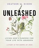 Unleashed   Women s Bible Study Participant Workbook PDF
