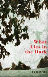 What Lies In The Dark Book PDF