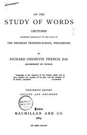 On the Study of Words: Lectures Addressed (originally) to the Pupils at the Diocesan Training School, Winchester