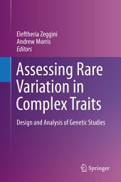 Assessing Rare Variation in Complex Traits: Design and Analysis of Genetic Studies