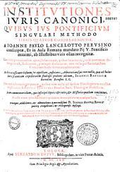 Institutiones juris canonici: quibus jus pontificium singulari methodo libris IV.
