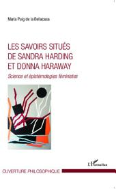 Les savoirs situés de Sandra Harding et Donna Haraway: Science et épistémologies féministes