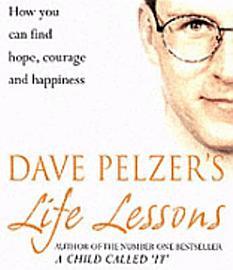 Dave Pelzer S Life Lessons