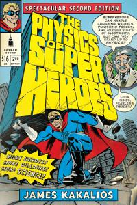 The Physics of Superheroes  Spectacular Second Edition PDF