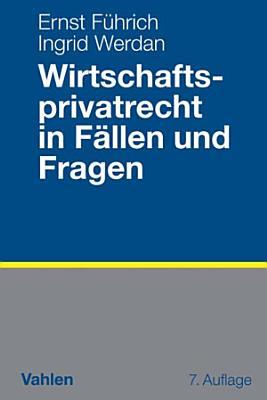 Wirtschaftsprivatrecht in F  llen und Fragen PDF