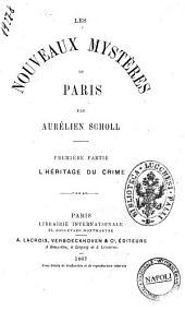 Les nouveaux mystères de Paris par Aurélien Scholl: L'héritage du crime, Volume1