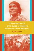 Indians and Leftists in the Making of Ecuador   s Modern Indigenous Movements PDF