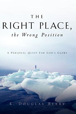 The Right Place  the Wrong Position