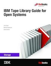 IBM Tape Library Guide for Open Systems