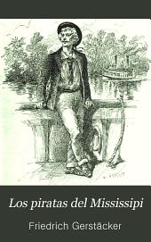 Los piratas del Mississipi: novela de costumbres norteamericanas