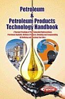 Petroleum   Petroleum Products Technology Handbook PDF