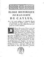 Eloge historique de Mr. le Comte de Caylus