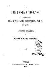 Il montanino toscano volontario alla guerra della indipendenza italiana del 1859 racconto popolare di Giuseppe Tigri