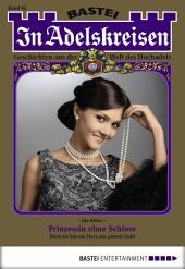 In Adelskreisen - Folge 45: Prinzessin ohne Schloss