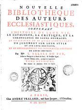 Nouvelle bibliothèque des auteurs ecclesiastiques... Par Mre L. Ellies Du Pin...