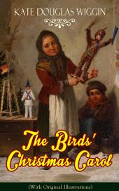 The Birds' Christmas Carol (With Original Illustrations): Children's Classic