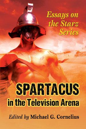 Spartacus in the Television Arena PDF