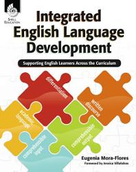 Integrated English Language Development  Supporting English Learners Across the Curriculum PDF