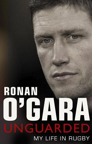 Ronan O Gara  Unguarded