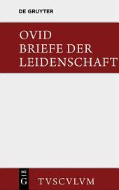 Briefe der Leidenschaft: HEROIDES. Im Urtext mit deutscher Übertragung, Ausgabe 2