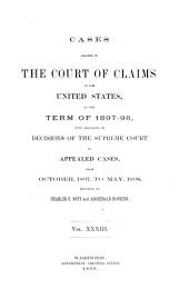 Cases Decided in the Court of Claims of the United States: At the ... Terms ..., Volume 33