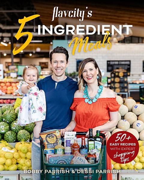 Download FlavCity s 5 Ingredient Meals Book