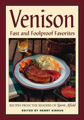 Venison: Fast and Foolproof Favorites