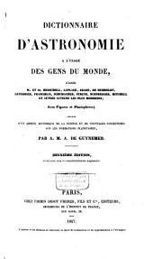 Dictionnaire d'astronomie à l'usage des gens du monde, d'après W. et J. Herschell, Laplace, Arago ...